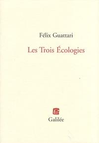 Félix Guattari - Les Trois Ecologies.