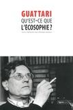 Félix Guattari - Qu'est-ce que l'écosophie ?.