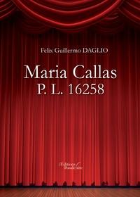 Felix Guillermo Daglio - Maria Callas - P. L. 16258.
