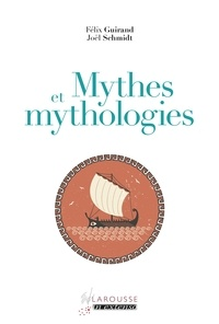 Félix Guirand et Joël Schmidt - Mythes et mythologies.