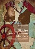 """Félix-Hilaire Fortuné - La Rigoise au """"Nouveau Monde""""."""