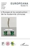 Félix Jun Ma - Europeana N° 10 : L'Europe et la construction de la modernité chinoise.
