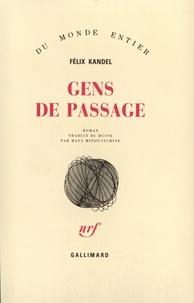 Félix Kandel - Gens de passage (le livre des pérégrinations).
