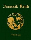Félix Kerjean - Jurassik Reich.