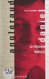 Félix Lacambre et Emmanuel Angleraud - Daniel Angleraud - La passion rebelle.