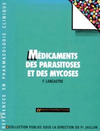 Félix Lancastre et  Collectif - Médicaments des parasitoses et des mycoses.