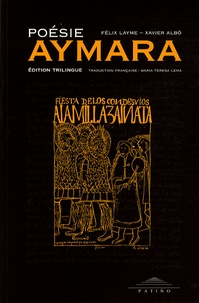 Félix Layme et Xavier Albo - Poésie aymara - Edition trilingue français-espagnol-aymara.