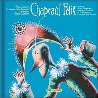 Félix Leclerc et Jean Dallaire - Chapeau ! Félix - Cadet Rousselle. 1 CD audio