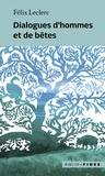 Félix Leclerc - Dialogues d'hommes et de bêtes.