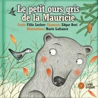 Félix Leclerc et Edgar Bori - Le petit ours gris de la Mauricie. 1 CD audio