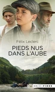 Félix Leclerc - Pieds nus dans l'aube.