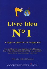 Félix - Livre bleu N° 1 - L'argent pourrit les hommes.