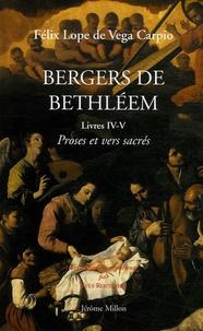 Félix Lope de Vega - Bergers de Bethléem - Livres IV-V, Proses et vers sacrés adressés à Carlos Félix et son fils.