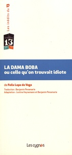 Félix Lope de Vega - La Dama Boba ou celle qu'on trouvait idiote.