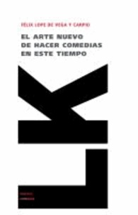 Félix Lope de Vega y Carpio - El arte nuevo de hacer comedias en este tiempo.