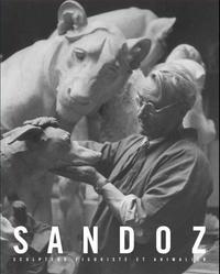 Félix Marcilhac - Edouard Marcel Sandoz, 1881-1971 - Sculpteur, figuriste et animalier.