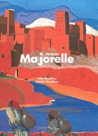Félix Marcilhac et Amélie Marcilhac - Jacques Majorelle (1886-1962) - Répertoire de l'oeuvre peint.