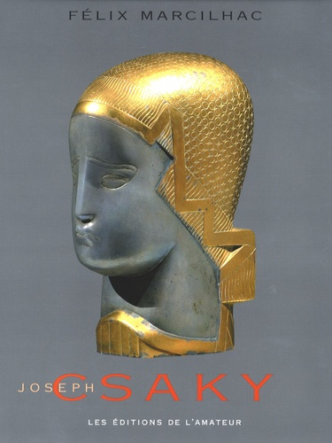 Félix Marcilhac - Joseph Csaky - Du cubisme historique à la figuration réaliste.