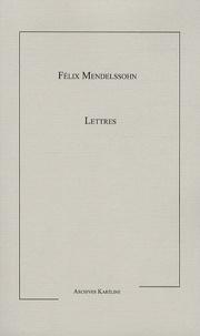 Felix Mendelssohn - Lettres.