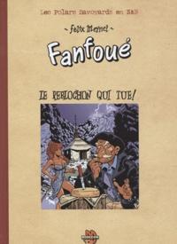 Félix Meynet et Pascal Roman - Un polar savoyard de Fanfoué Tome 1 : Le Reblochon qui tue !.