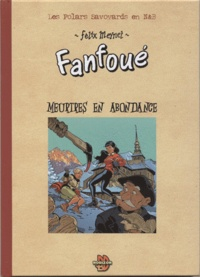 Félix Meynet - Un polar savoyard de Fanfoué Tome 3 : Meurtres en Abondance.