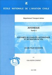 Félix Mora-Camino - Avionique - Tome 2, Système de conduite automatique et gestion du vol, cours pour navigants.