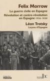 Felix Morrow et Léon Trotsky - Révolution et contre-révolution en Espagne (1936-1938) Leçons d'Espagne.