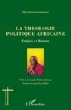 Félix Mutombo-Mukendi - La Théologie politique africaine - Exégèse et Histoire.