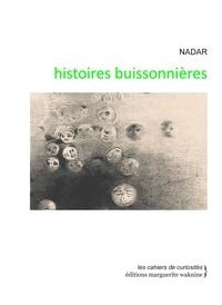 Félix Nadar - Histoires buissonnières.
