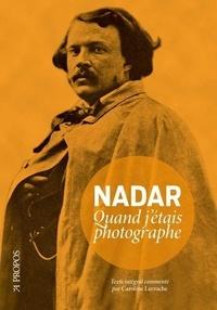 Félix Nadar - Quand j'étais photographe.