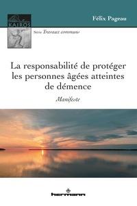 Félix Pageau - La responsabilité de protéger les personnes âgées atteintes de démence.