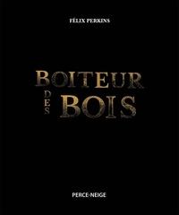 Félix Perkins - Boiteur des bois.