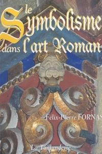 Félix-Pierre Fornas et Gérald Gambier - Le symbolisme dans l'art roman.