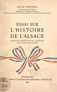 Félix Ponteil et G. Boucher - Essai sur l'Histoire de l'Alsace.