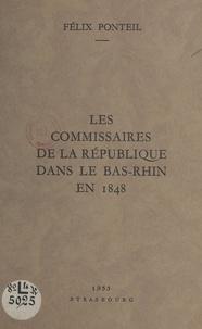 Félix Ponteil - Les commissaires de la République dans le Bas-Rhin en 1848.