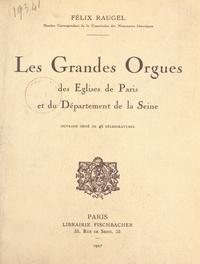 Félix Raugel et R. Fallou - Les grandes orgues des églises de Paris et du département de la Seine - Ouvrage orné de 46 héliogravures.