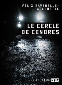Google livres télécharger pdf télécharger gratuitement Le cercle de cendres par Félix Ravenelle-Arcouette FB2 DJVU 9782924666890