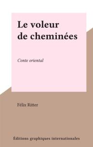 Félix Ritter - Le voleur de cheminées - Conte oriental.