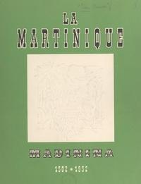 Félix Rose-Rosette et François Duval - La Martinique - Madinina, 1502-1952.