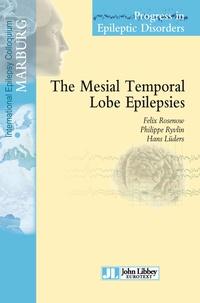 Felix Rosenow et Philippe Ryvlin - The Mesial Temporal Lobe Epilepsies.