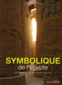 Félix Schwarz et David Bordes - Symbolique de l'Egypte - Naissance de la spiritualité.