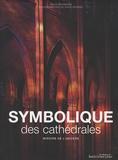 Félix Schwarz - Symbolique des cathédrales - Miroirs de l'univers.