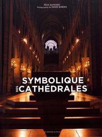 Félix Schwarz et David Bordes - Symbolique des cathédrales.