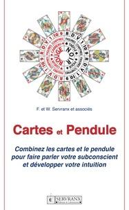 Félix Servranx - Cartes et pendule - Combinez cartes et pendule pour faire parler le subconscient et développer l'intuition.