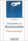 Félix Servranx et William Servranx - Initiation à la radiesthésie - Cours pratique.