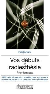 Félix Servranx - Vos débuts en radiesthésie.