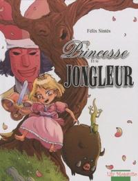 Félix Sintès - La princesse et le jongleur.