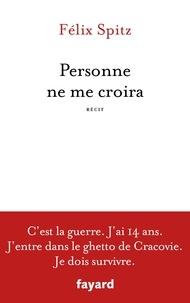 Lire des livres complets gratuitement en ligne sans téléchargement Personne ne me croira (French Edition) par Félix Spitz