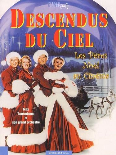 Félix Tannenbaum - Descendus du ciel. - Les Pères Noël au cinéma.