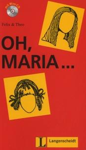 Felix & Theo - Oh, Maria.... 1 CD audio
